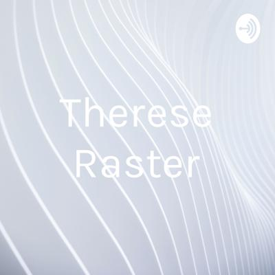 Therese Raster