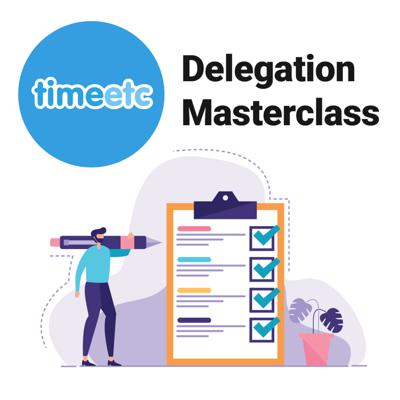 Delegation Masterclass - a free audio masterclass from Time etc