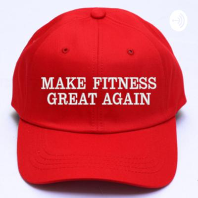 Make Fitness Great Again