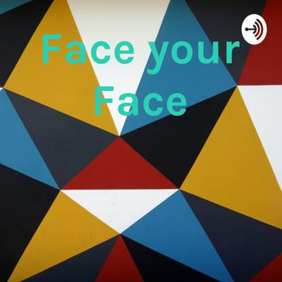 Face your Face