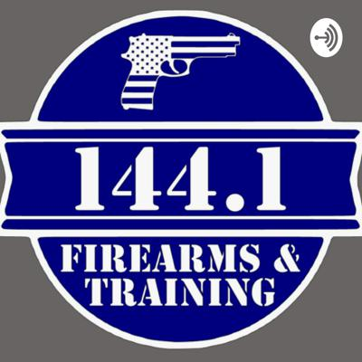 144.1 Firearms & Training Podcast