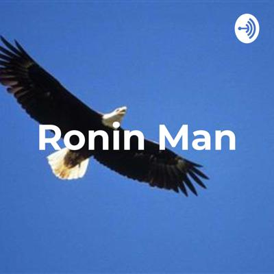MGTOW for guys who want a great life, health, financial success and freedom. Past the anger to growth  For enquiries:  roninmgtow@gmail.com  For podcast issues: roninmanpodcast@gmail.com