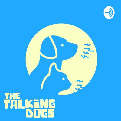 The Talking Dogs