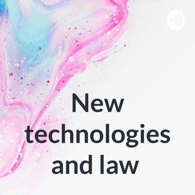 New technologies and law