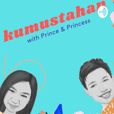 Kamustahan with Prince and Princess