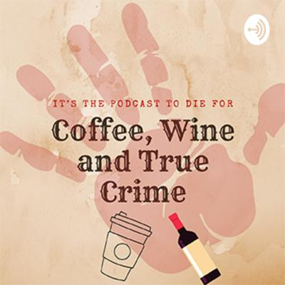 2 girls drinking coffee or wine and talking true crime.