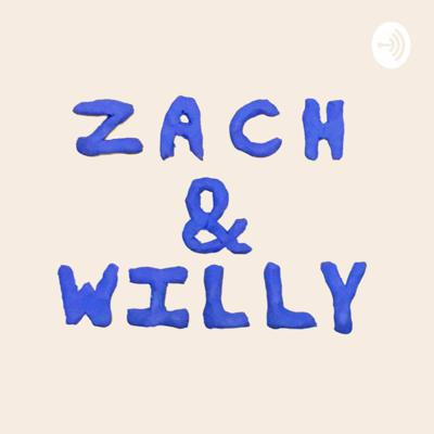 Zach and Willy