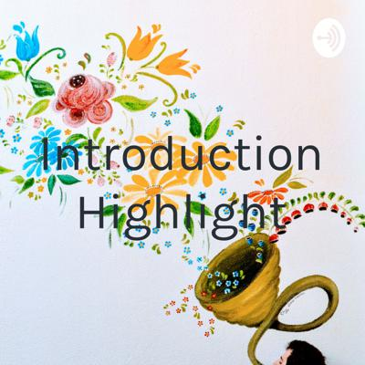 Introduction Highlight