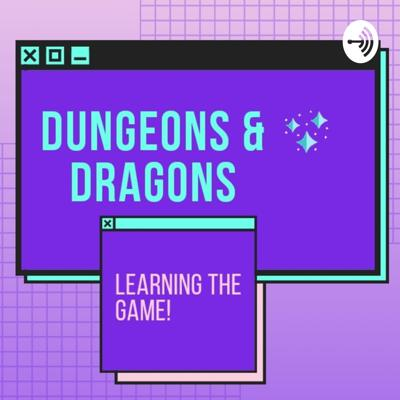 Learning D&D can be tough. So lets learn together. This Podcast will cover different aspects of Dungeons and Dragons to help improve your game.