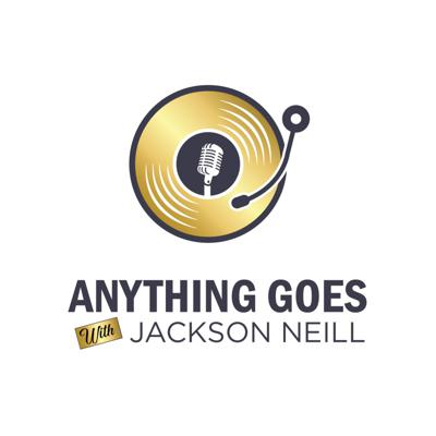 Anything Goes w/ Jackson Neill