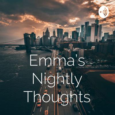 Emma's Nightly Thoughts