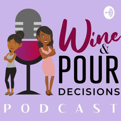 Wine and Pour Decisions