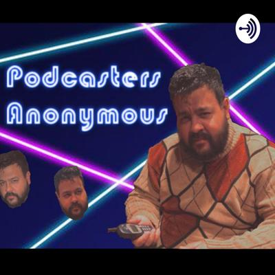 Podcasters Anonymous!