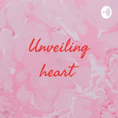 Unveiling Heart