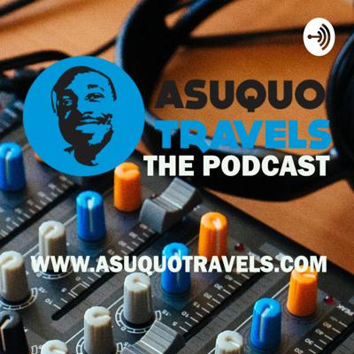 This is ASUQUO TRAVELS (The Podcast) by Asuquo Eton, an online content creator, YouTuber, and banker.  On this podcast i'm going to be sharing my vast experience in travel, tech, fitness & lifestyle, entertainment and fashion and also have fascinating guest to discuss this topics each week.  So make sure you subscribe to the podcast so you never miss an episode plus visit www.asuquotravels.com for more.