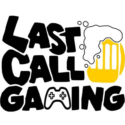 LastCallGaming - A Video Game Podcast