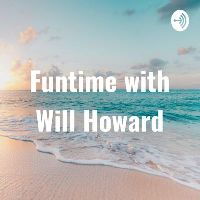 Funtime with Will Howard