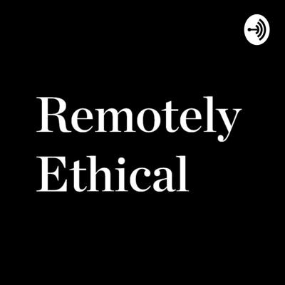 Remotely Ethical