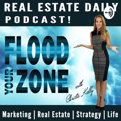 Flood Your Zone: Real Estate Daily Podcast Series