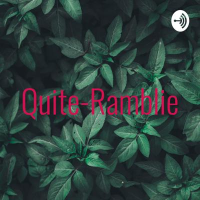 Quite-Ramblie