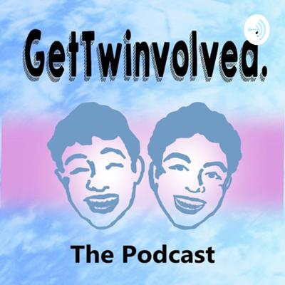 GetTwinvolved: The Podcast