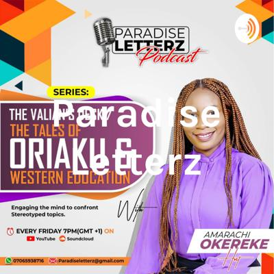 Series:  1. The Villain's Desk 2. The Tales of Oriaku Odoziaku  3. Western Education. Engaging the Mind to confront Stereotyped topics