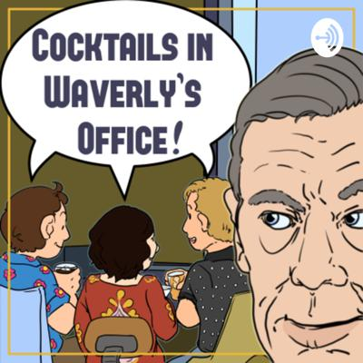 Cocktails in Mr. Waverly's Office