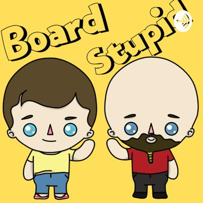 Hello and welcome to Board Stupid! We're the podcast that loves talking tabletop board games, D&D, and other awesome stuff. We're just a couple of nerds talking about the things we love that are worth geeking out over.