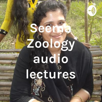 Seema Zoology audio lectures
