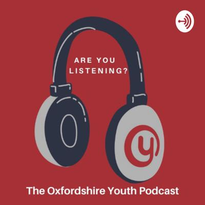 Welcome to #AreYouListening? The Oxfordshire Youth Podcast. A place for you to hear from young people about the issues and matters that are important to them.   It's hosted by us, the Youth Committee and it's time for everyone to hear what we and young people in Oxfordshire have to say! Our opinions, our thoughts and our feelings matter so Are you listening? It's time for the youth to be heard!  If you have something to say and want to be heard get in touch with us via email voice@oxfordshireyouth.org or follow us on instagram @oxfordshireyouth  #AreYouListening?