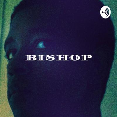 BISHOP: a BRUH podcast series