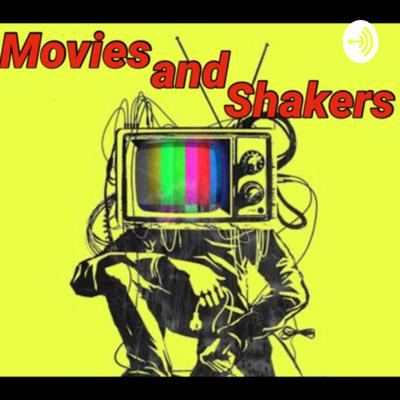 Movies and Shakers