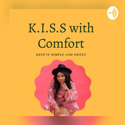 K.I.S.S with Comfort