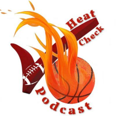The Heat Check Podcast