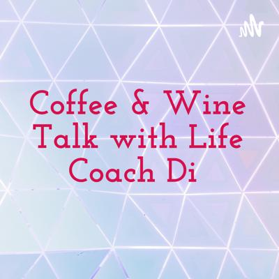 REAL TALK with Life Coach Di!