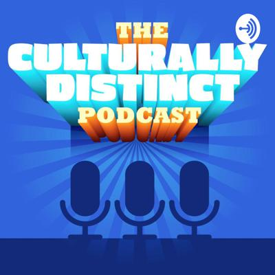 Culturally Distinct Podcast