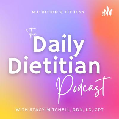 Daily Dietitian Podcast