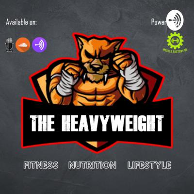 The Heavyweight Podcast