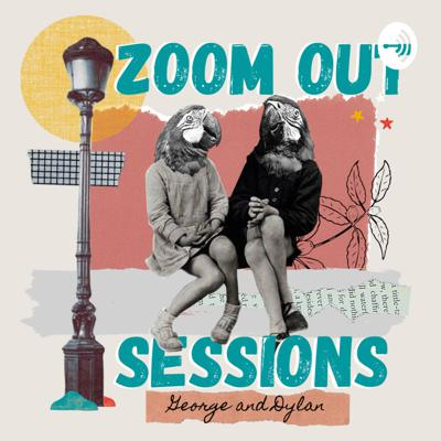 Zoom Out Sessions