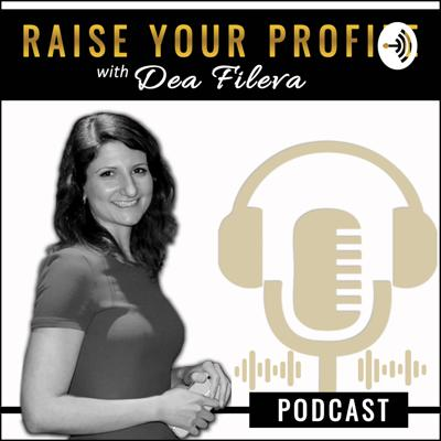 Raise Your Profile: Health and Well-being with Dea Fileva