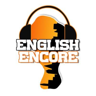 English Encore Podcast