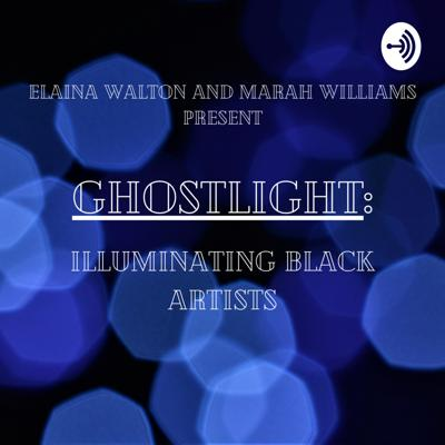 Ghostlight: Illuminating Black Artists is a Podcast hosted by Elaina Walton and MaRah Williams that analyzes plays written by black playwrights while exploring contemporary cultural significance for the culture! Come hang out with us as we dive deep into the effects and worldly contributions of Black theater while appreciating art written for us, by us!