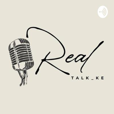 Real talk with Jinx and Tele Support this podcast: https://anchor.fm/real-talk.ke/support