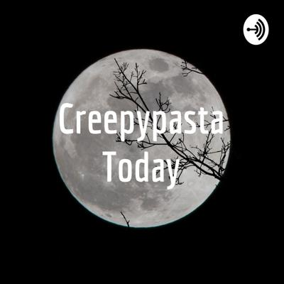 Creepypasta Today