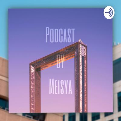Podcast by Meisya