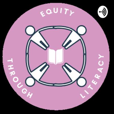 Get Lit with Equity Through Literacy