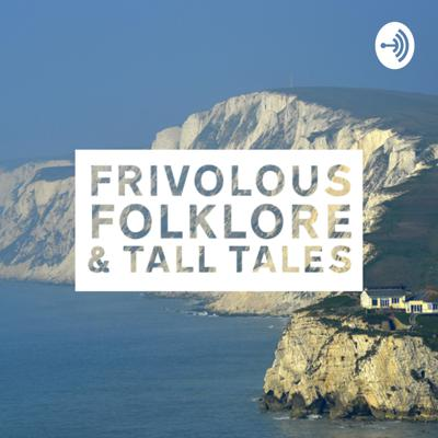 Frivolous Folklore & Tall Tales