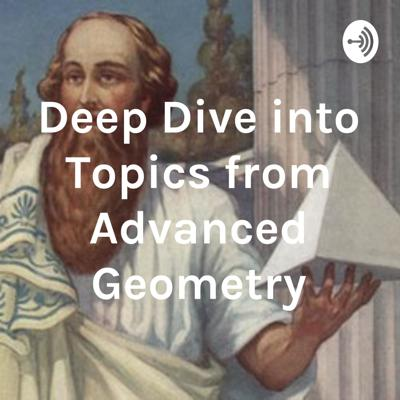 Deep Dive into Topics from Advanced Geometry