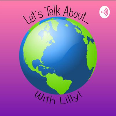 Let's Talk About With Lilly