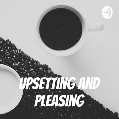 Hello there, my name is Jesupologo, and this is UPSETTING AND PLEASING. UPSETTING AND PLEASING is a discussion based podcast, where I'll be talking or having conversations, on things that upset and please us about LOVE, ARTS, LAW,THE SOCIETY AND LIFE IN general.
